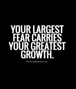 your-largest-fear-carries-your-greatest-growth-quote-1
