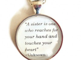 sisterhood-quote-necklace-by-on-etsy-12.00-this-is-for-my-girls.-i-sharp39-m-so-happy-that-when-they-feel-they-can-sharp39-t-turn-to-me...they-have-each-other...-268x200